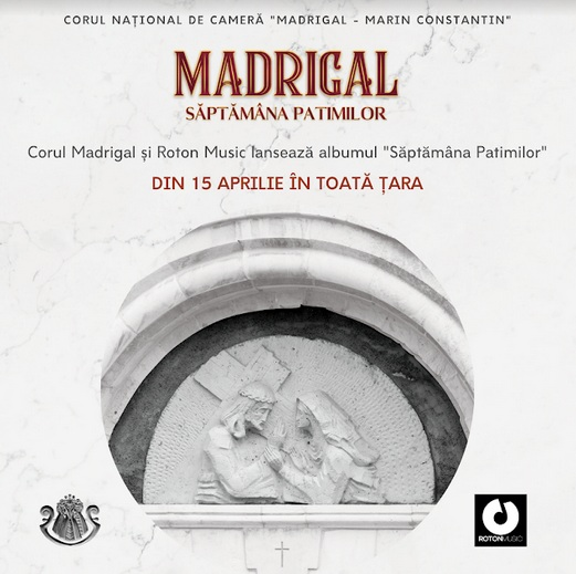 """LANSARE CD: Corul Madrigal a pregătit albumul """"Săptămâna Patimilor"""", închinat sărbătorilor pascale"""
