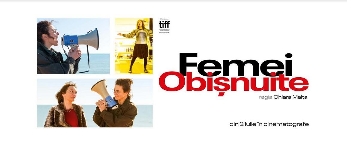"""Lungmetrajul """"Femei obișnuite"""" se vede la cinema"""