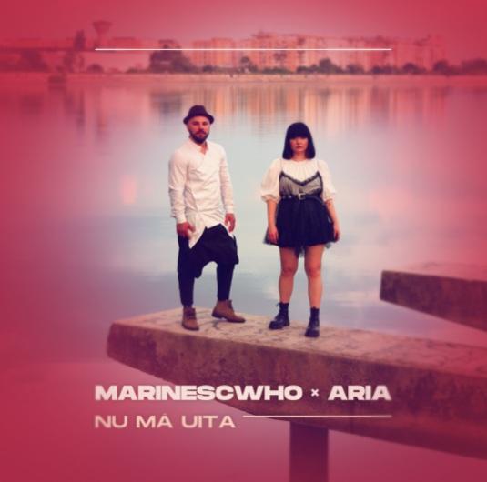 """MarinescWho și ARIA colaborează pentru o super piesă – """"Nu mă uita"""""""